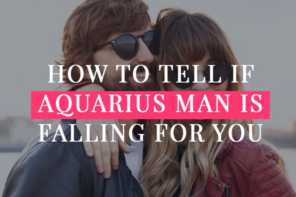 How to tell if Aquarius man is falling for you