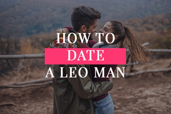 How to Date a Leo Man