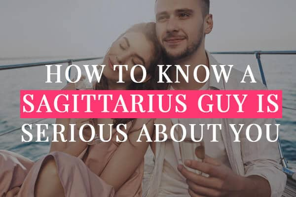 How to Know a Sagittarius Guy Is Serious about You