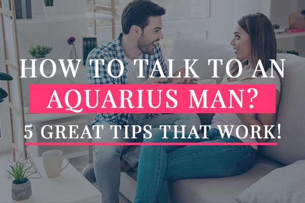 How To Talk To An Aquarius Man