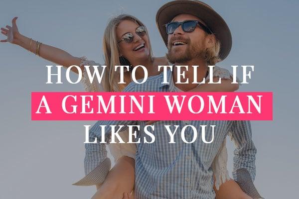 You loves signs woman gemini Gemini Woman