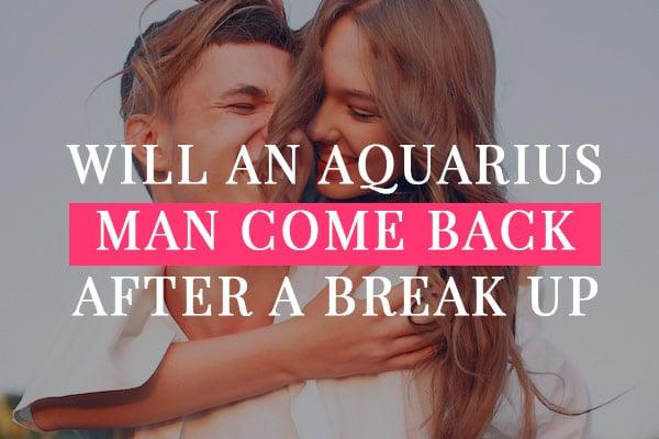 Will aquarius man ever come back